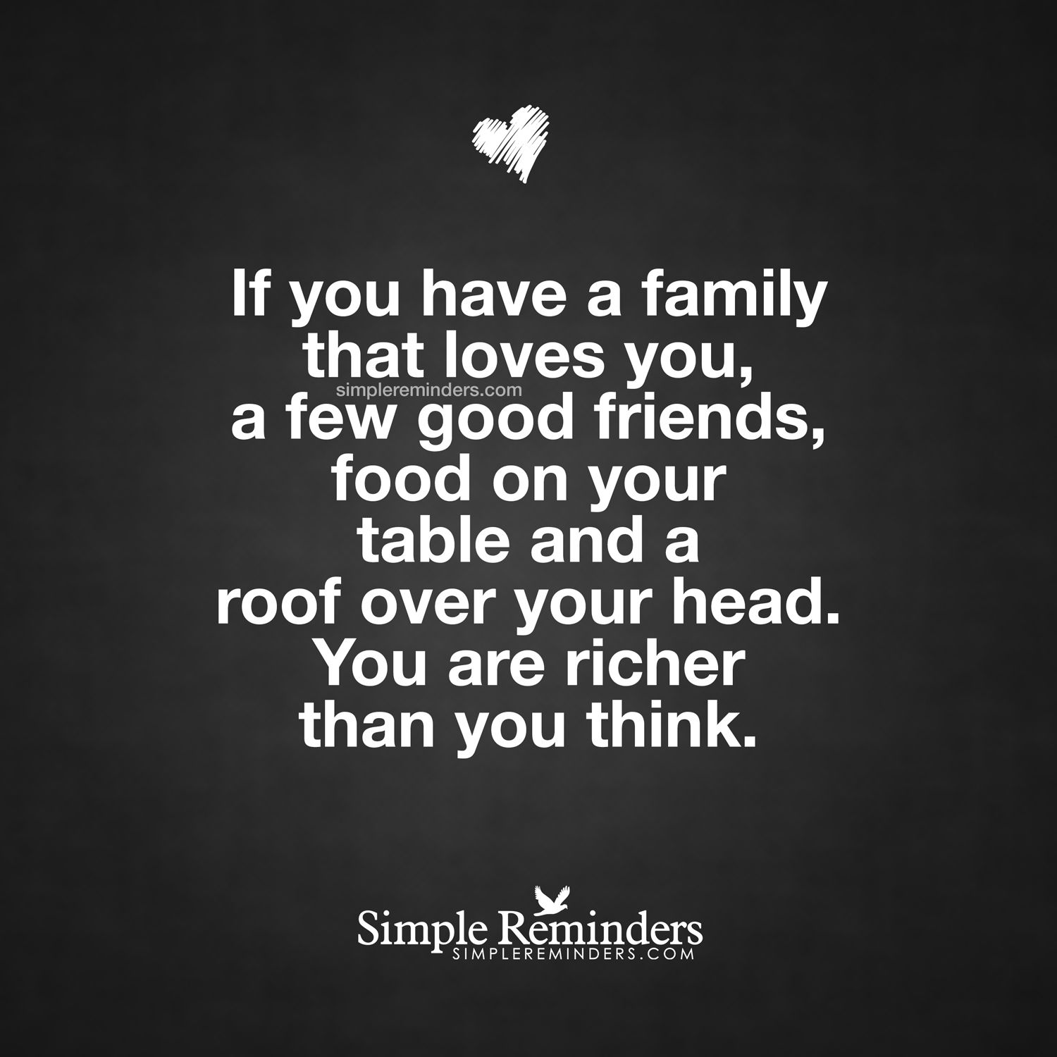 If You Have A Family That Loves You A Few Good Friends Food On