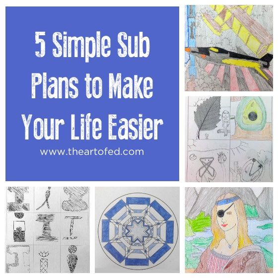 5 Simple Sub Plans to Make Your Life Easier   The Art of Ed   Art ...
