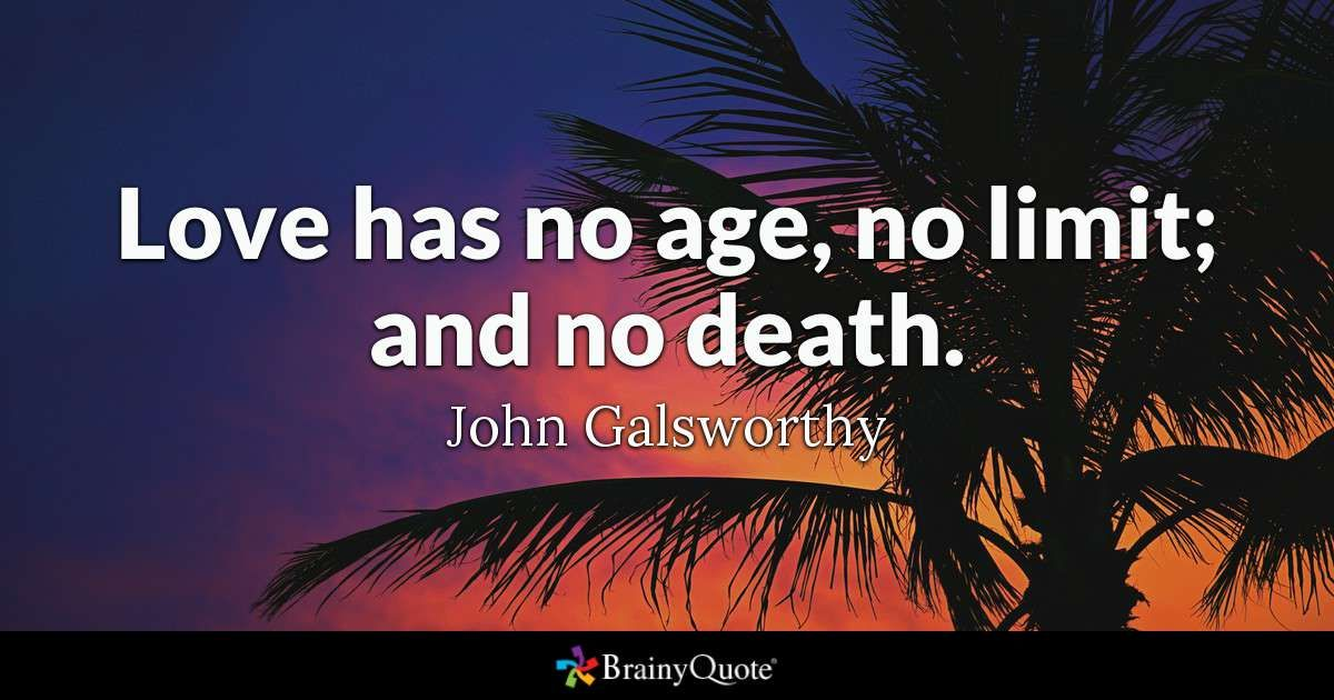 John Galsworthy Quotes Love Pinterest Death Death Quotes And