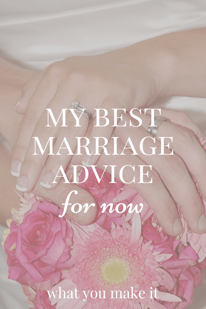 my best marriage advice for now