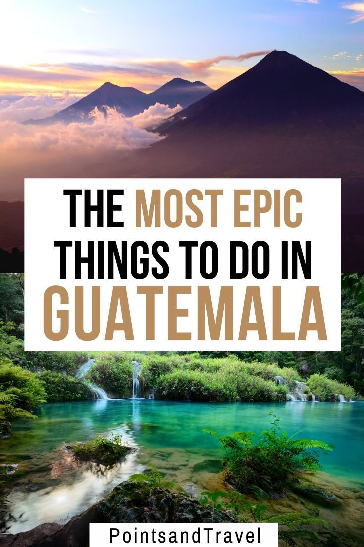 The Most Epic Things to do in Guatemala