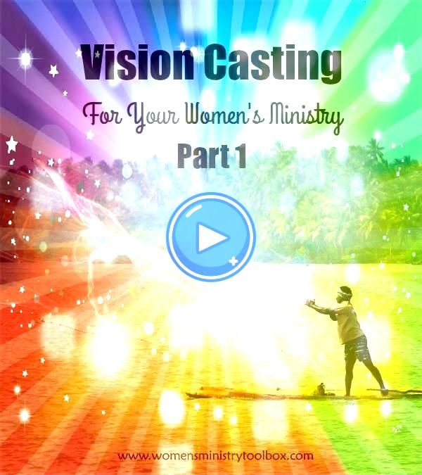 for Your Womens Ministry  Part 1  Womens Ministry Toolbox Vision Casting For Your Womens Ministry  Part 1  Find out how to discover Gods vision for your ministry at Women...