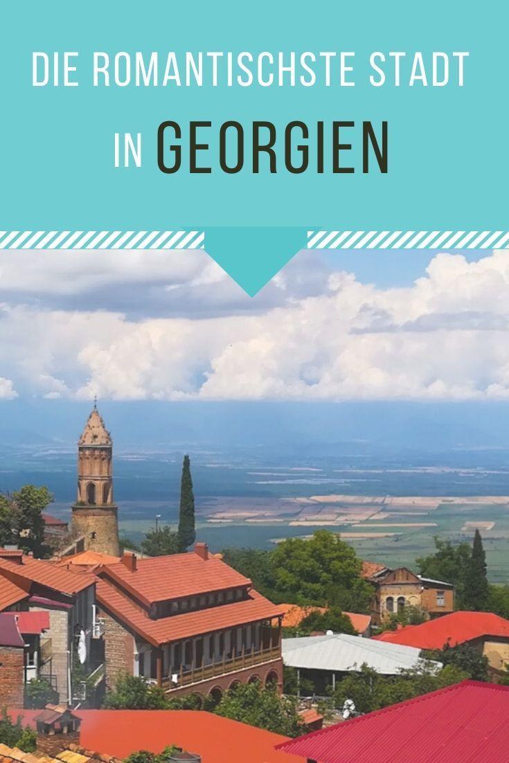 Sighnaghi Tipps Fur Die Romantischste Stadt Georgiens In 2020 Georgien Urlaub Georgien Reisen