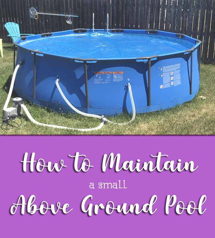 How to Maintain a Small Above Ground Pool in 2020 Small