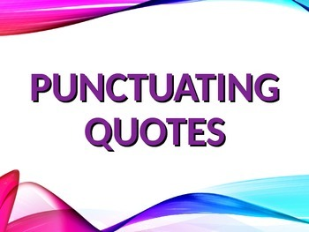 Direct Quotes Ela Quotation Marks Punctuating Direct & Indirect Quotes Powerpoint