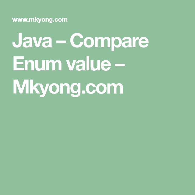 Java – Compare Enum value – Mkyong com | Java | Java