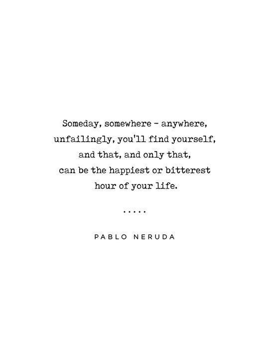 Pablo Neruda Quote 02 - Philosophical - Minimal, Sophisticated, Modern, Classy Typewriter Print Art Print by grafiikka