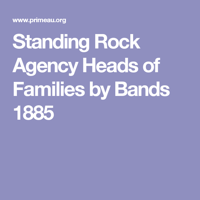 Standing Rock Agency Heads of Families by Bands 1885
