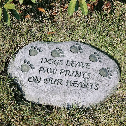Found it at Wayfair Supply - Dogs Leave Paw Prints on Our Hearts Tiding Stepping Stone