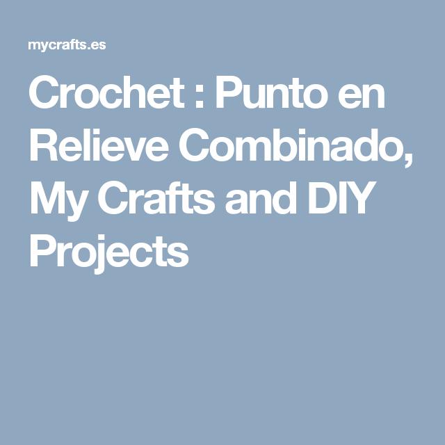 Crochet : Punto en Relieve Combinado, My Crafts and DIY Projects