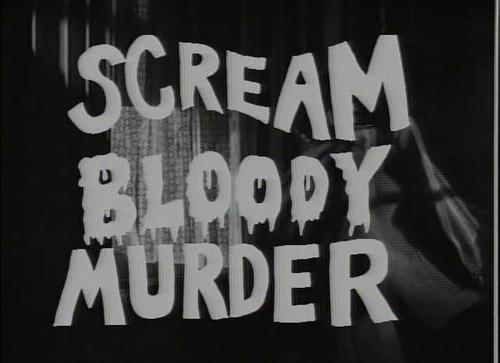 Scream Bloody Murder.