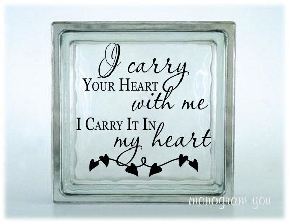 Glass Block Vinyl Decal I Carry Your Heart With Me I Carry It In - Glass block vinyl decals