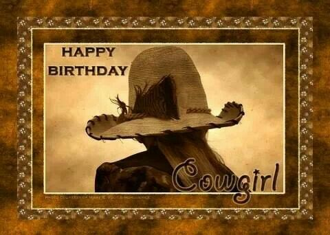 Happy Birthday Cowgirl Happy Birthday Cowgirl Cowgirl Birthday