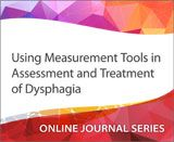 Using Measurement Tools in Assessment and Treatment of Dysphagia... My article is cited in this continuing education course!