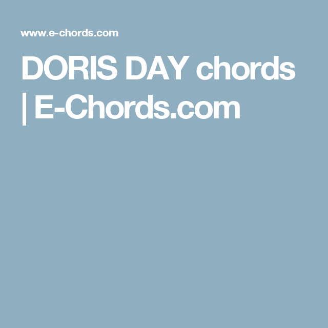 Doris Day Chords E Chords Doris Day Pinterest Guitar
