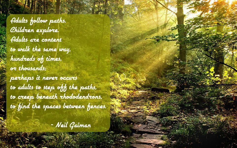 Adults Follow Paths, Children Explore.