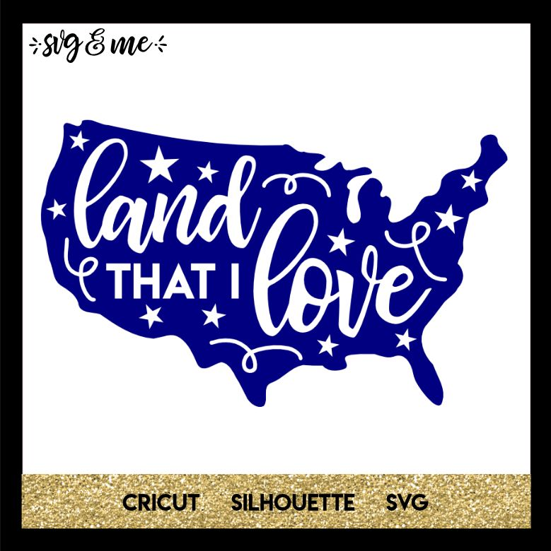Download Land That I Love | Free SVG & Me Cut Files | Svg files for ...