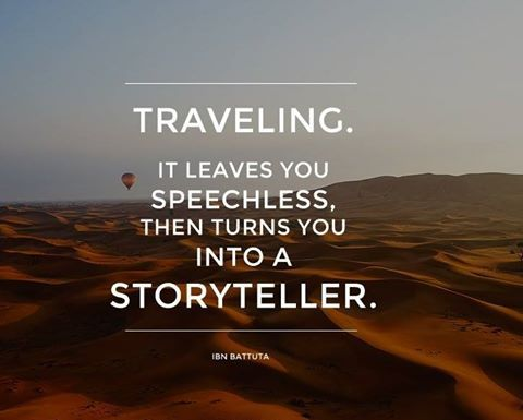 Travelling, It leaves you speechless, then turns you into ...
