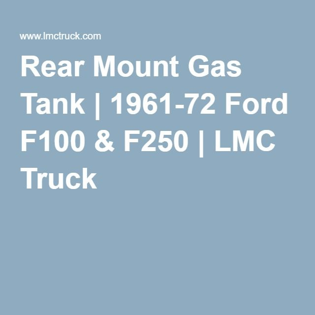 Rear Mount Gas Tank 1961 72 Ford F100 F250 Lmc Truck With