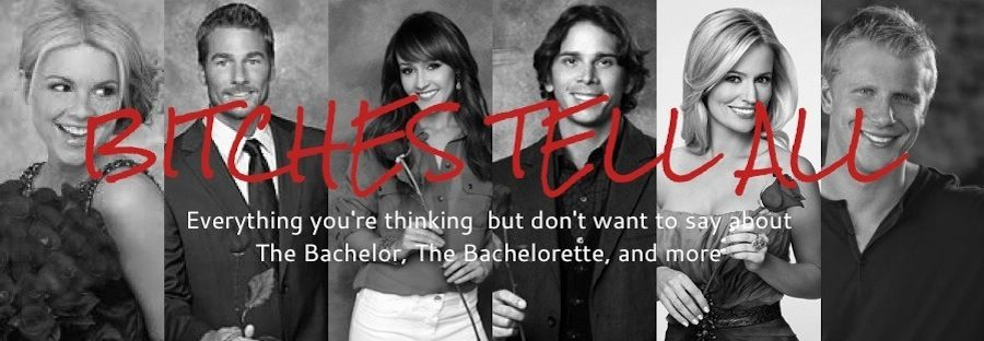 Bitches Tell All: episode recaps and hilarious commentary on The Bachelor/The Bachelorette