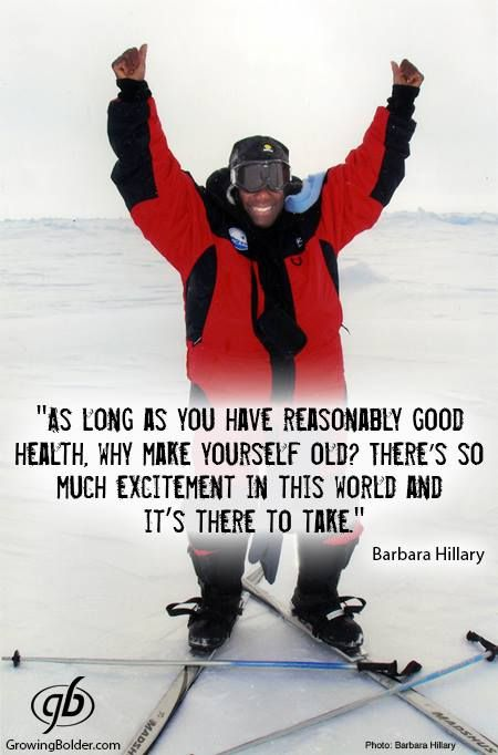After retiring, Barbara Hillary didn't want to slow down. At the age of 75 in 2007, she became the first African American woman to reach the North Pole. In 2011, at the age of 79, she reached the South Pole becoming the first African-American woman to reach both poles. Photo: Barbara Hillary.