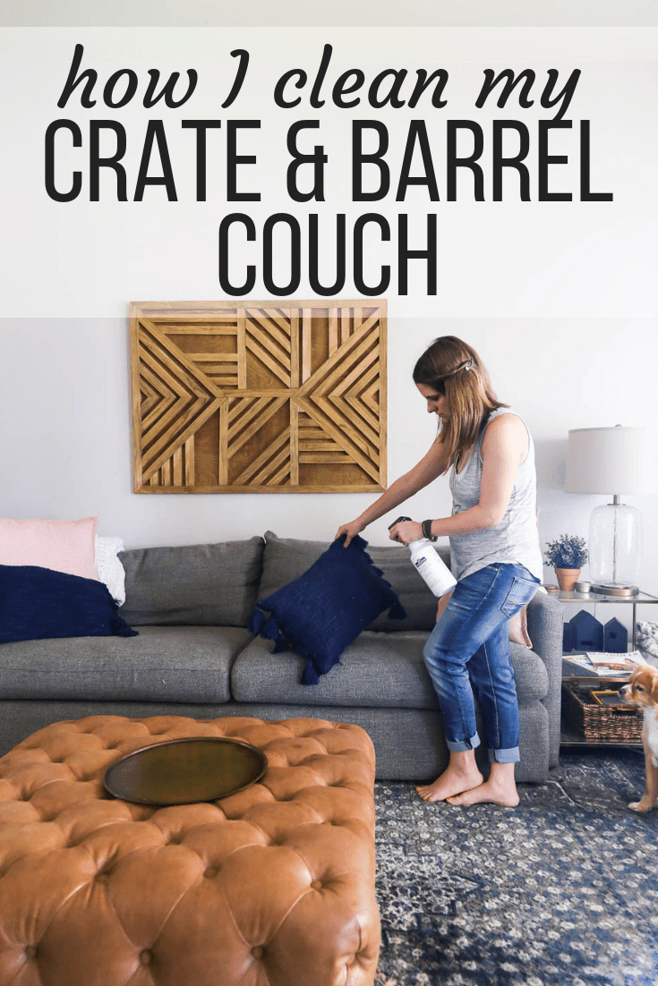 How To Clean A Couch Tips And Tricks For How We Keep Our Crate Barrel Lounge Sofa Clean And Smelling Great Even Crate Barrel Lounge Clean Sofa Clean Couch