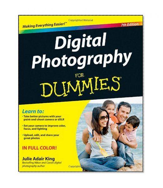 Digital Photography For Dummies/Julie Adair King