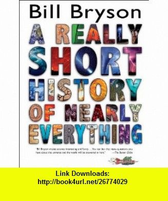 A Really Short History Of Nearly Everything 9780385738101 Bill