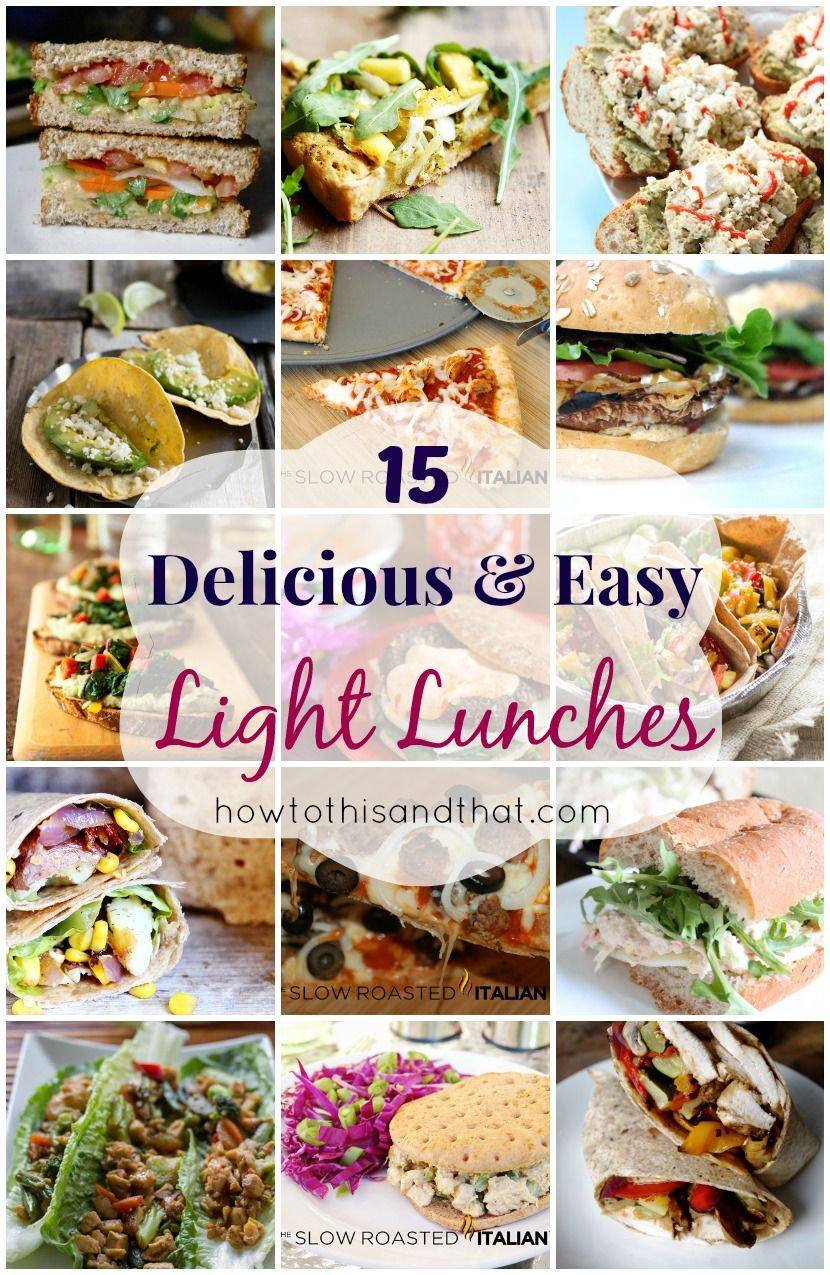 15 Delicious U0026 Easy Recipes For Light Lunches
