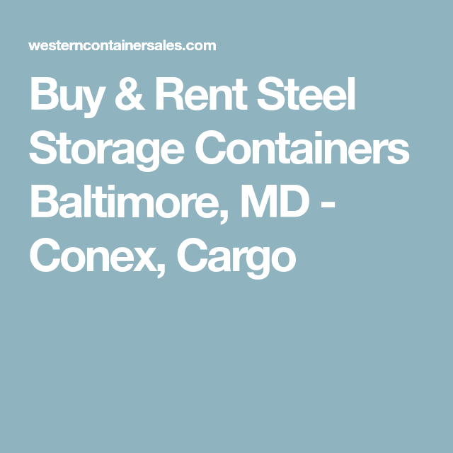 Buy Rent Steel Storage Containers Baltimore MD Conex Cargo