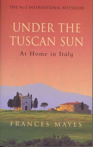 Under The Tuscan Sun 96 Edition 9780767900386 Textbooks Com Under The Tuscan Sun Travel Writing Books
