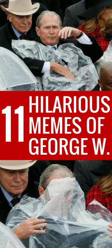 Hilarious Memes Of George W Bush Fighting With A Poncho At Trump S