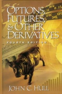 Options Futures And Other Derivatives 4th Edition 978 0130224446 John C Hull Prentice Hall 4 Har Dsk Edition Good Books Hull Risk Management