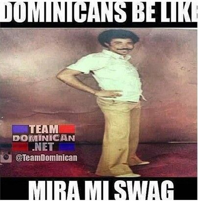 Dominican Be Like Dominicans Be Like Funny Spanish Jokes Dominican Memes