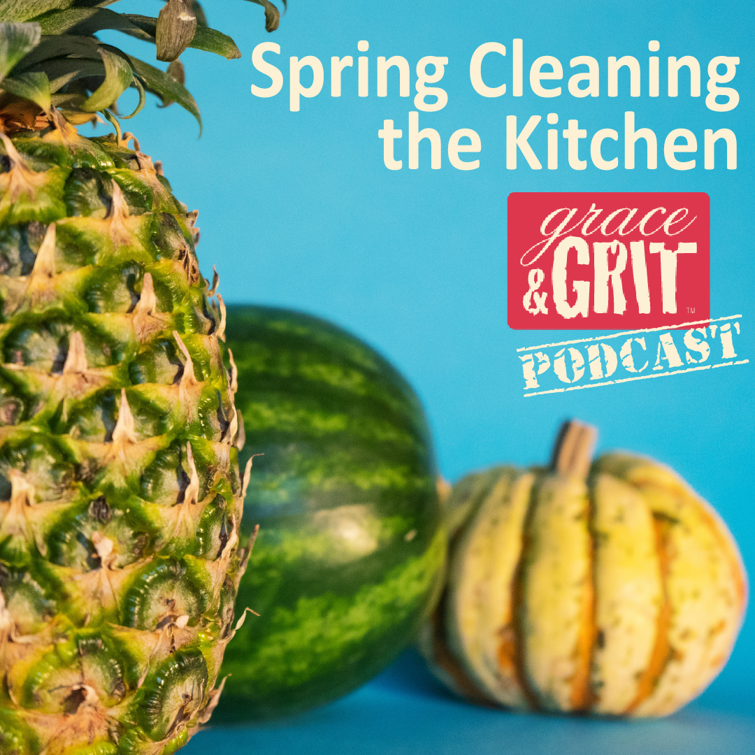 Episode 111: Spring Cleaning the Kitchen