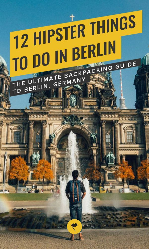 12 Hipster Things to Do in Berlin - The Ultimate Backpacking Guide to Berlin, Germany #favoriteplaces