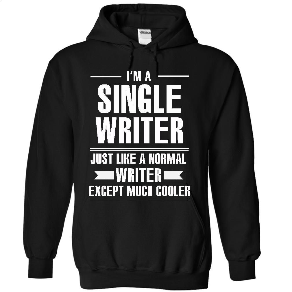 Zinc shirt design - Single Writer T Shirts Hoodies Sweatshirts T Shirt Designer White Hoodie