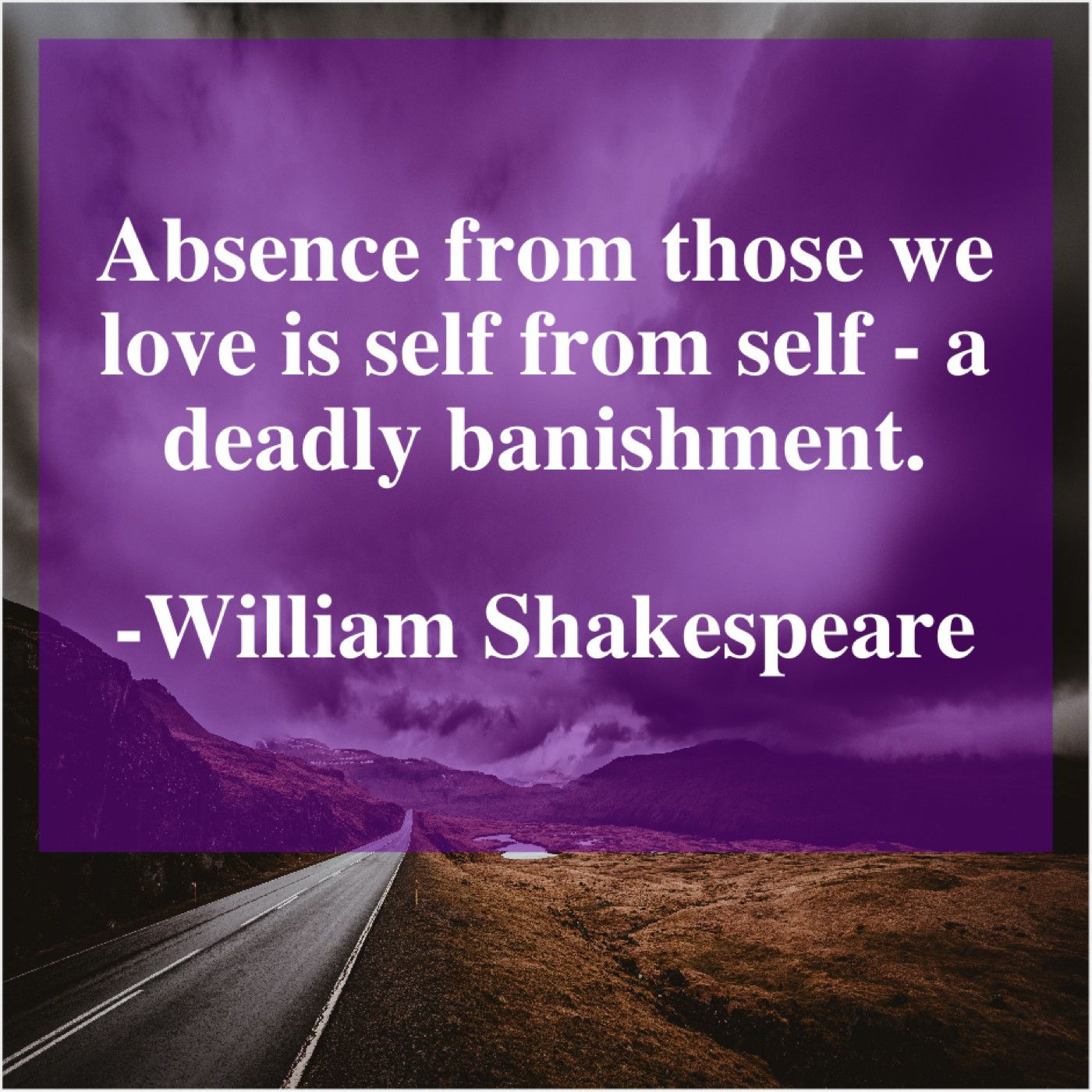 William Shakespeare Absence From Those We Love William Shakespeare Shakespeare Our Love