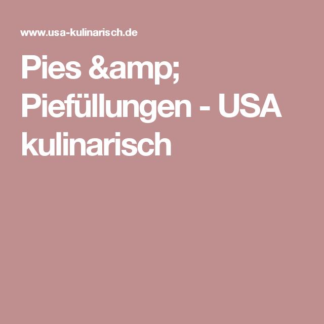 Pies & Piefüllungen - USA kulinarisch