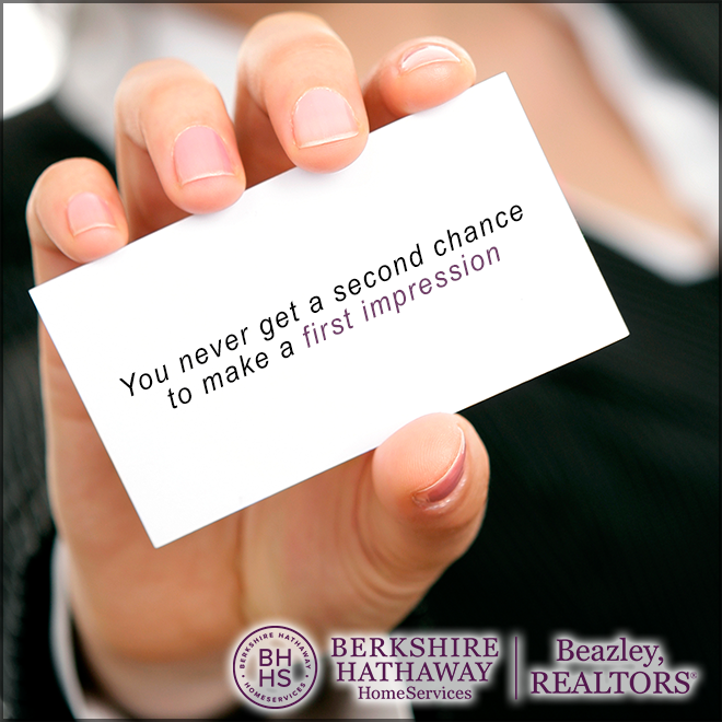 We understand the importance of a good first impression. After all, you don't get second chance to make one.