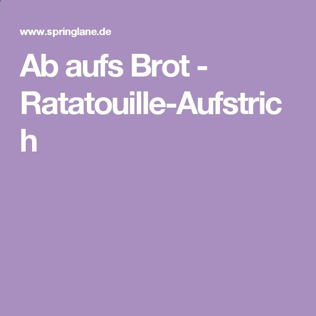 Ab aufs Brot - Ratatouille-Aufstrich