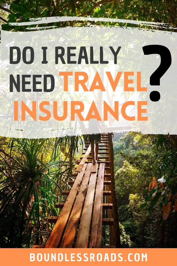 Do i really need a travel insurance i boundless roads in