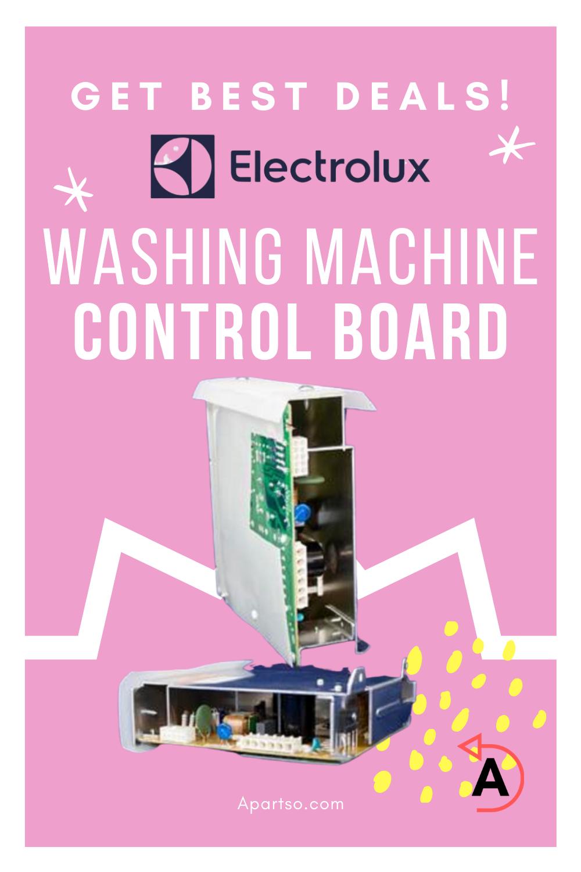 Get Best Deals Electrolux Washer Control Board In 2020 Electrolux Washer Electrolux Washer Parts