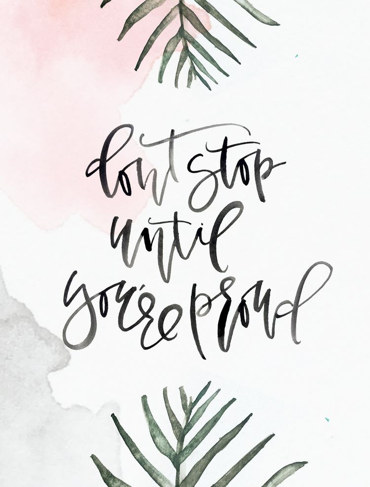 Don 39 t stop until you 39 re proud motivational quote type Pinterest calligraphy