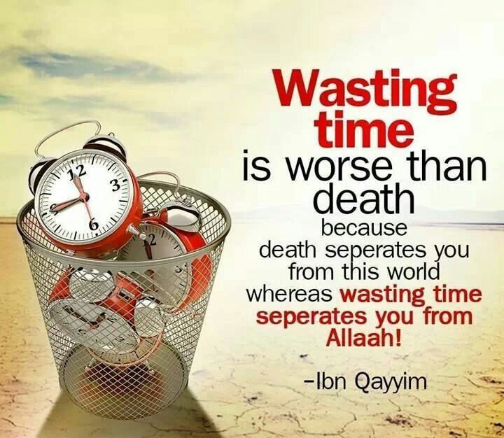 Wasted Time Is Worse Than Wasted Money Quote: Islam, Muslim Quotes, Islamic Quotes