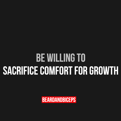 Be Willing To Sacrifice Comfort For Growth Fitness Quote By