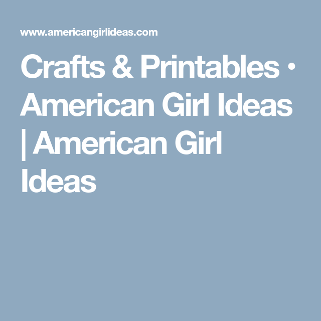 Crafts Printables American Girl Ideas American Girl Ideas My