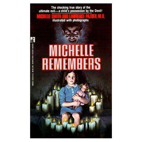 Michelle Remembers: Michelle Smith,Lawrence Pazder MD: 9780671694333:  Amazon.com: Books   Horror book, Book worth reading, Michelle