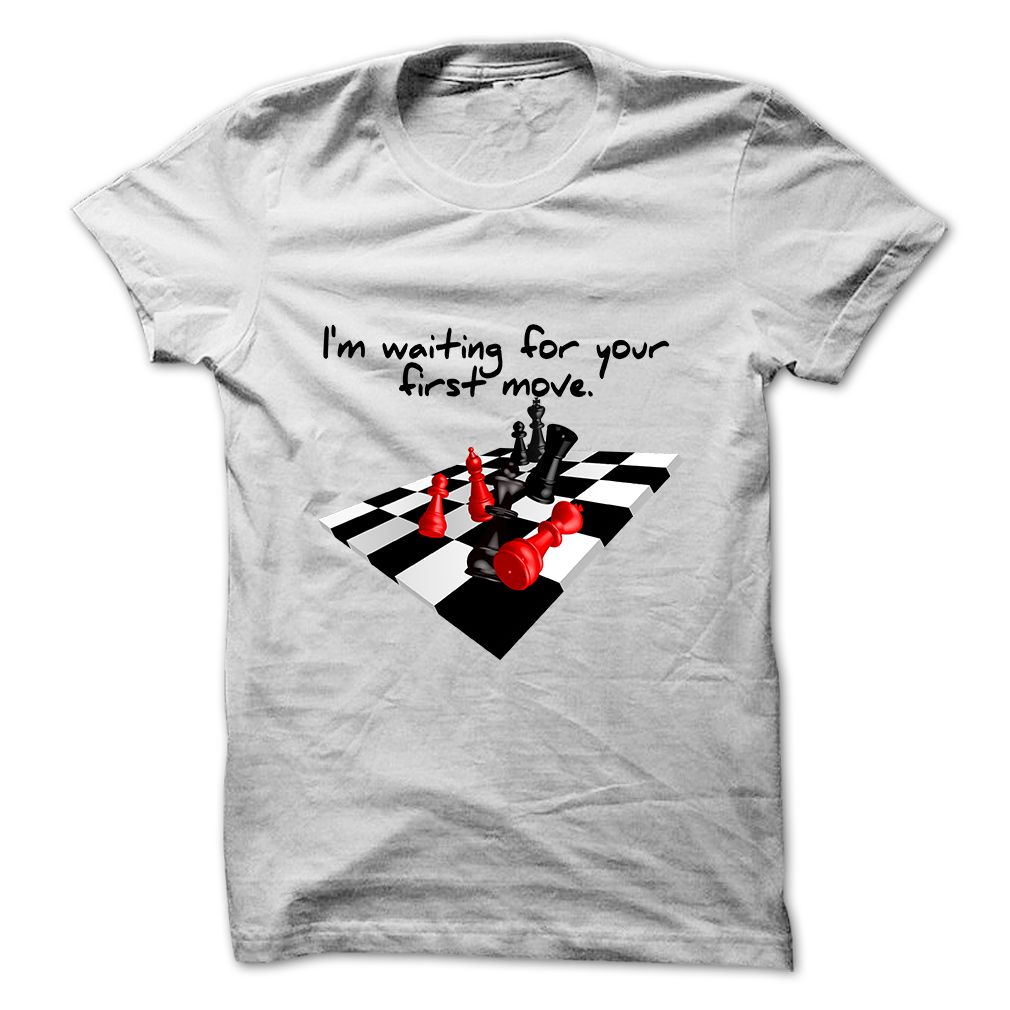 quote waiting for your first move chess T-Shirts, Hoodies. Check Price ==> https://www.sunfrog.com/LifeStyle/quote-waiting-for-your-first-move-chess.html?id=41382