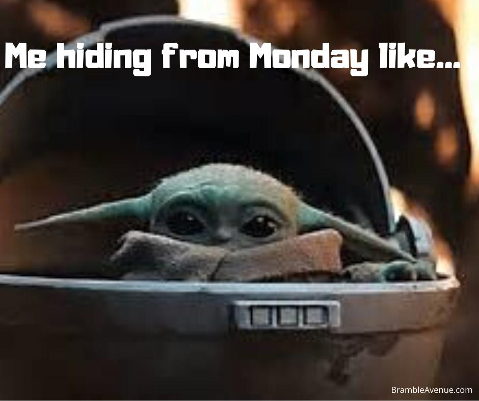Hiding From Monday Baby Yoda Meme Yoda Meme Yoda Funny Funny Monday Memes